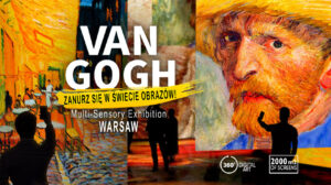 VAN GOGH – Multi-Sensory Exhibition